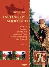 Книга Книга Instinctive Shooting by G. Fred Asbell