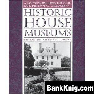 Книга Historic House Museums: A Practical Handbook for Their Care, Preservation, and Management