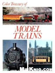 Color Treasury of Model Trains. Railroads in the Making