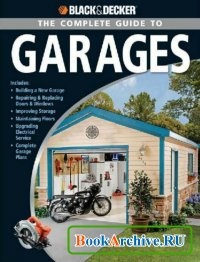 Black & Decker The Complete Guide to Garages.
