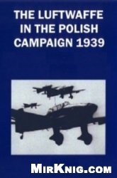 Книга The Luftwaffe  in the Polish Campaign of 1939