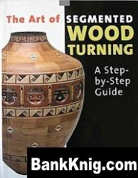 The Art of Segmented Woodturning - A Step by Step Guide