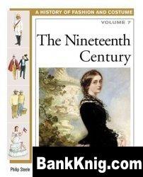 Книга The Nineteenth Century (History of Costume and Fashion volume 7) pdf  2,79Мб