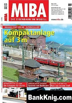 Журнал MIBA. Die Eisenbahn im Modell 2008 No 03 pdf (e-book) 12,9Мб
