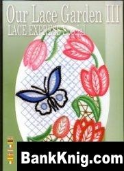Журнал Lace Express - Especial  Our Lace Garden III