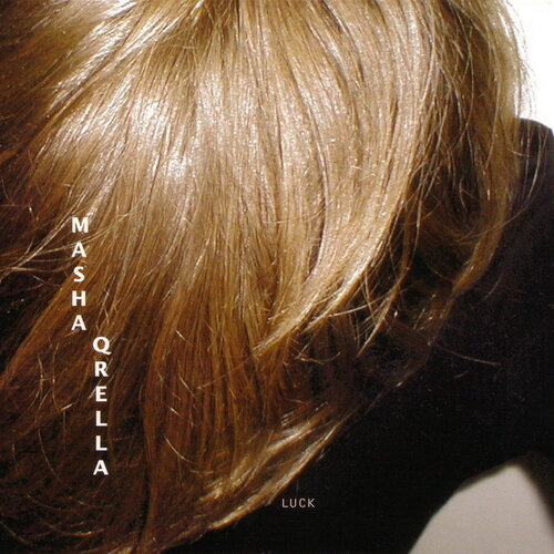 (Ambient, Electronic, Experimental, Chill) Masha Qrella - Luck - 2002, FLAC (tracks+.cue), lossless