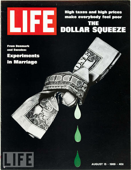 """The dollar squeeze, """"high taxes and high prices are felt all the poor"""" - August 15, 1969 (LIFE)"""