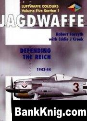 Книга Jagdwaffe Volume Five, Section 1: Defending the Reich 1943 - 44 (Luftwaffe Colours) pdf в rar 35,4Мб