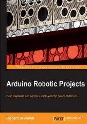 Книга Arduino Robotic Projects