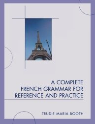 Книга A Complete French Grammar for Reference and Practice