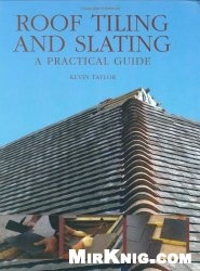 Книга Roof Tiling and Slating: A Practical Guide