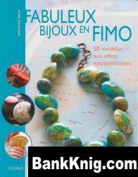 Книга Fabuleux Bijoux En Pate Fimo - 50 Modeles Aux Effets Extraordinaires