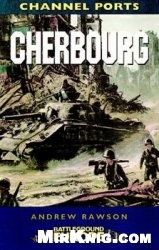 Книга Cherbourg (Battleground Europe)