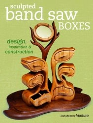 Книга Sculpted Band Saw Boxes: Design, Inspiration & Construction