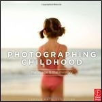 Книга Photographing Childhood: The Image and the Memory