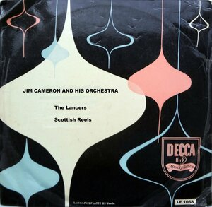 Jim Cameron and his orchestra - The Lancers. Scottish Reels (1957) [DECCA, LF 1068]