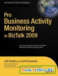 Pro Business Activity Monitoring in BizTalk 2009