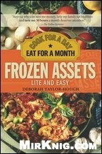 Книга Frozen Assets Lite and Easy: Cook for a Day, Eat for a Month