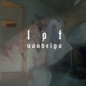 Vanhelga > LPT (EP) [2014]