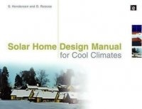 Solar Home Design Manual for Cool Climates книги: pdf  58,7Мб