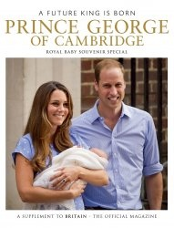 Журнал Britain: A Future King is Born. Prince George of Cambridge. Royal Baby Souvenir Special