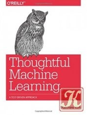 Книга Книга Thoughtful Machine Learning: A Test-Driven Approach