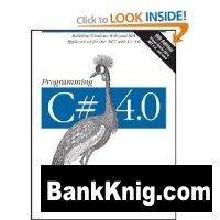 Книга Programming C# 4.0, 6th Edition файла: pdf 6,7Мб