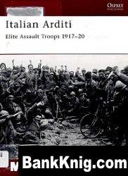 Italian Arditi. Elite Assault Troops 1917–20 pdf 19,9Мб