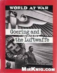 Книга Goering and the Luftwaffe (World at War)