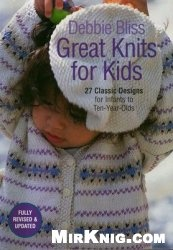 Книга Great Knits for Kids: 27 Classic Designs for Infants to Ten-Year-Olds