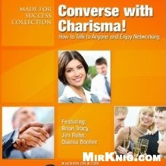 Converse with Charisma!: How to Talk to Anyone and Enjoy Networking  (Audiobook)