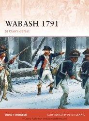 Книга Wabash 1791: St Clair's defeat (Osprey Campaign 240)