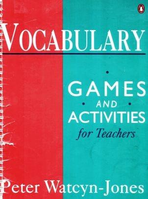 Книга Vocabulary Games and Activities for Teachers – это бесценный источник от Peter Watcyn-Jones, автора серии книг бестселлера Test