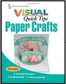 Книга Paper Crafts VISUAL Quick Tips