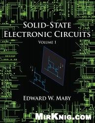 Книга Solid-State Electronic Circuits - Volume 1
