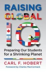 Книга Raising Global IQ: Preparing Our Students for a Shrinking Planet