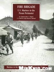 Книга Fire Brigade: U.S. Marines In The Pusan Perimeter