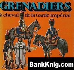 Книга Grenadiers a Cheval de la Garde Imperiale