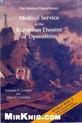 Книга The Medical Department: Medical Service in the European Theater of Operations