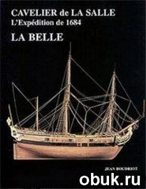 "Книга Cavalier de La Salle L' Expedition ""La Belle"" 1684"