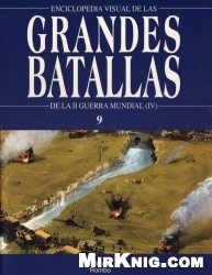 De La II Guerra Mundial (IV) - Enciclopedia Visual de las Grandes Batallas №09