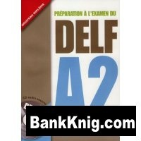 Аудиокнига Préparation à l'examen du DELF A2 + 1CD audio pdf, wma в архиве rar 102Мб