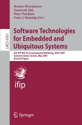 Software Technologies for Embedded and Ubiquitous Systems: 5th IFIP WG 10.2 International Workshop, SEUS 2007, Santorini Island, Greece, May 7-8, ... Applications, incl. Internet/Web, and HCI)