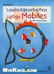 Книга Laubsagearbeiten lustige mobiles