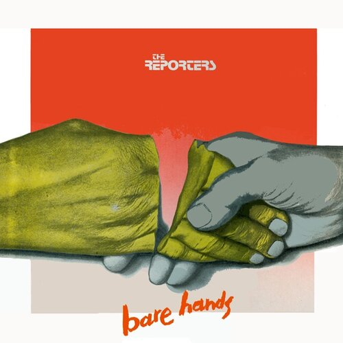 The Reporters - Bare Hands