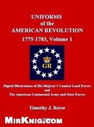 Книга Uniforms of the American Revolution 1775-1783, Volume 1