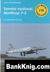 Книга Samolot mysliwski Northrop F-5 [Typy Broni i Uzbrojenia 176] pdf в rar  7,99Мб