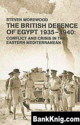 Книга The British Defence of Egypt 1935–1940 pdf (e-book) 2,24Мб