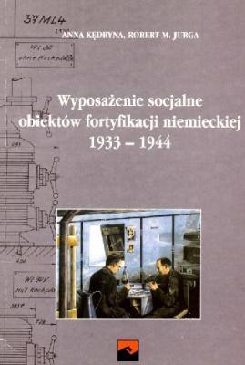 Книга Wyposazenie socjalne obiektow fortyfikacji niemieckiej 1933-44