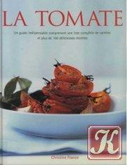 Книга La tomate, 160 delicieuses recettes
